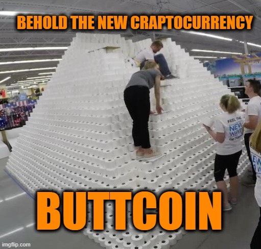 Craptocurrency |  BEHOLD THE NEW CRAPTOCURRENCY; BUTTCOIN | image tagged in cryptocurrency,dank memes,toilet humor | made w/ Imgflip meme maker