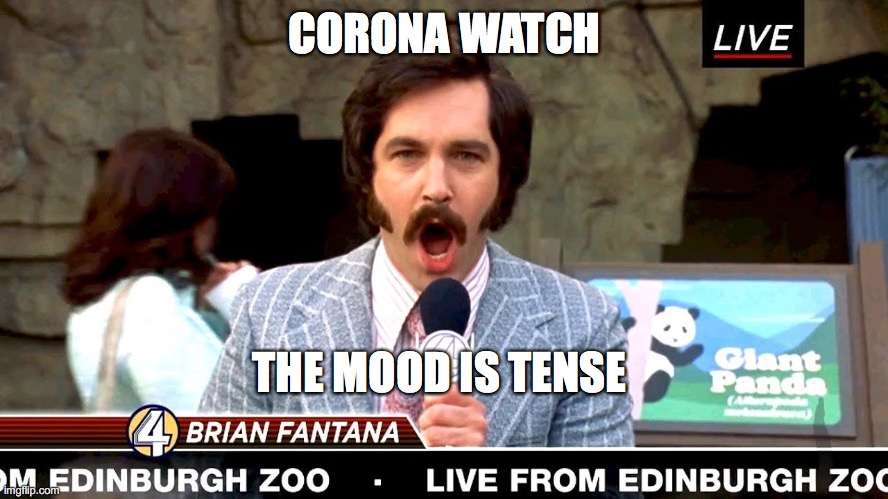 CORONA WATCH THE MOOD IS TENSE | image tagged in corona watch | made w/ Imgflip meme maker