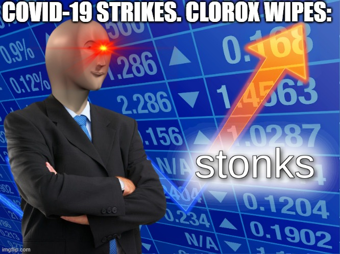 stonks | COVID-19 STRIKES. CLOROX WIPES: | image tagged in stonks | made w/ Imgflip meme maker