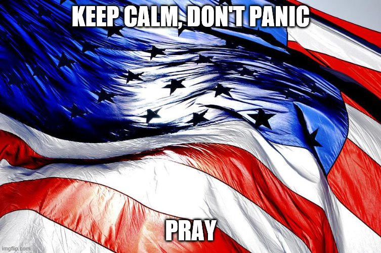 KEEP CALM, DON'T PANIC PRAY | image tagged in keep calm | made w/ Imgflip meme maker