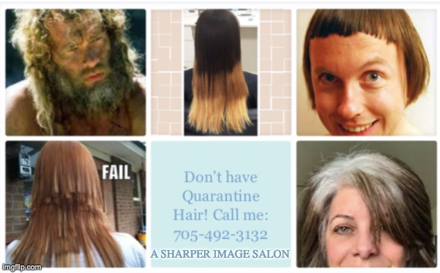 A SHARPER IMAGE SALON | image tagged in quarantine hair | made w/ Imgflip meme maker