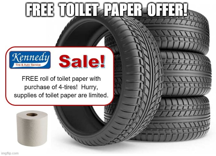 FREE Toilet Paper | FREE  TOILET  PAPER  OFFER! | image tagged in toilet paper | made w/ Imgflip meme maker