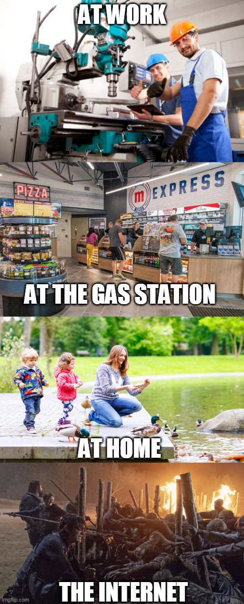 SEEMS LIKE ALL THIS PANIC IS ONLY ON THE NET | AT WORK THE INTERNET AT THE GAS STATION AT HOME | image tagged in memes,panic,pandemic,covid-19,apocalypse | made w/ Imgflip meme maker