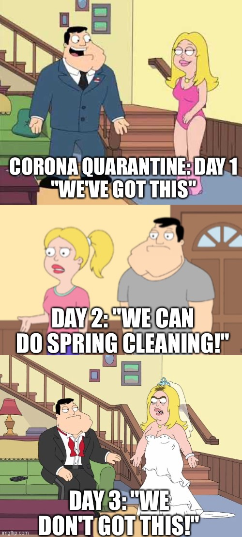 "First Three Days of Corona-tine | CORONA QUARANTINE: DAY 1""WE'VE GOT THIS"" DAY 3: ""WE DON'T GOT THIS!"" DAY 2: ""WE CAN DO SPRING CLEANING!"" 