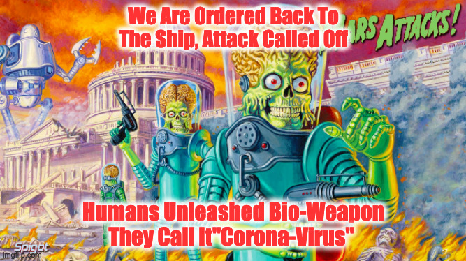 "Alien Attack |  We Are Ordered Back To The Ship, Attack Called Off; Humans Unleashed Bio-Weapon They Call It""Corona-Virus"" 