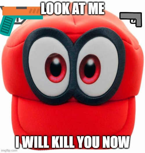 LOOK AT ME I WILL KILL YOU NOW | image tagged in cappy | made w/ Imgflip meme maker