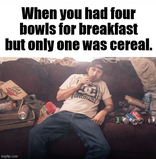 "Also your ""breakfast"" is in the afternoon. 