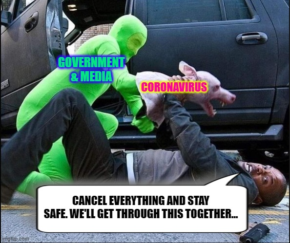 Mental Lockdown (So Real) | GOVERNMENT & MEDIA CORONAVIRUS CANCEL EVERYTHING AND STAY SAFE. WE'LL GET THROUGH THIS TOGETHER... | image tagged in memes,dank memes,coronavirus,msm,the struggle is real,new world order | made w/ Imgflip meme maker