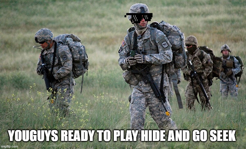YOUGUYS READY TO PLAY HIDE AND GO SEEK | image tagged in politics lol | made w/ Imgflip meme maker