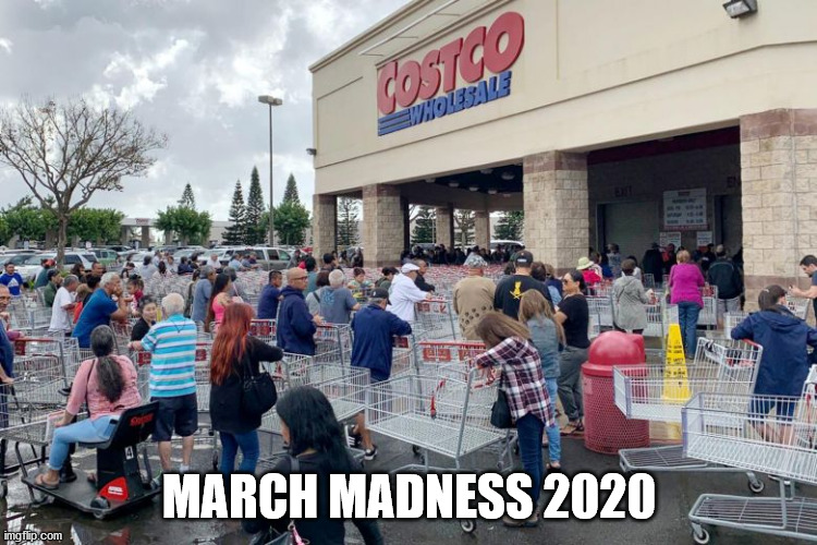 March Madness 2020 |  MARCH MADNESS 2020 | image tagged in march madness,shopping | made w/ Imgflip meme maker