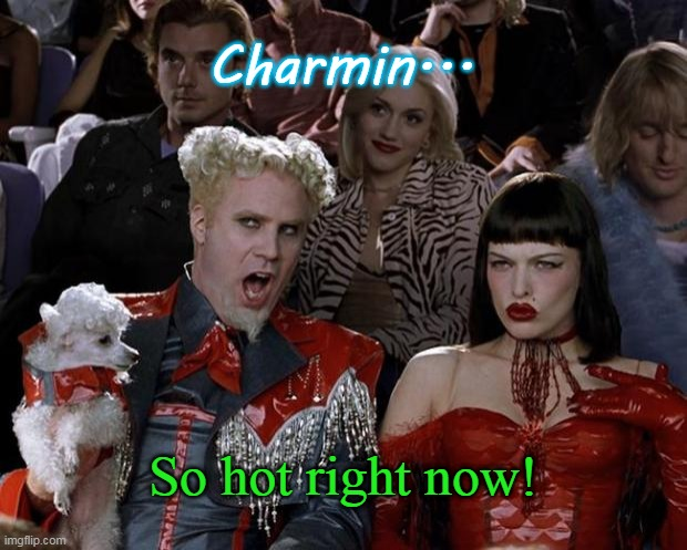 Mugatu So Hot Right Now |  Charmin... So hot right now! | image tagged in memes,mugatu so hot right now,toilet paper,coronavirus,virus | made w/ Imgflip meme maker