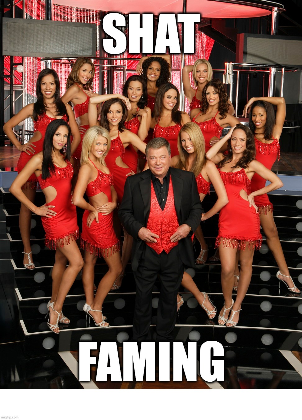 SHAT FAMING | image tagged in shatner,captain kirk,girls,fame,pimp | made w/ Imgflip meme maker