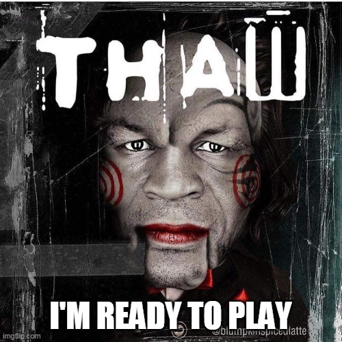 I'M READY TO PLAY | made w/ Imgflip meme maker