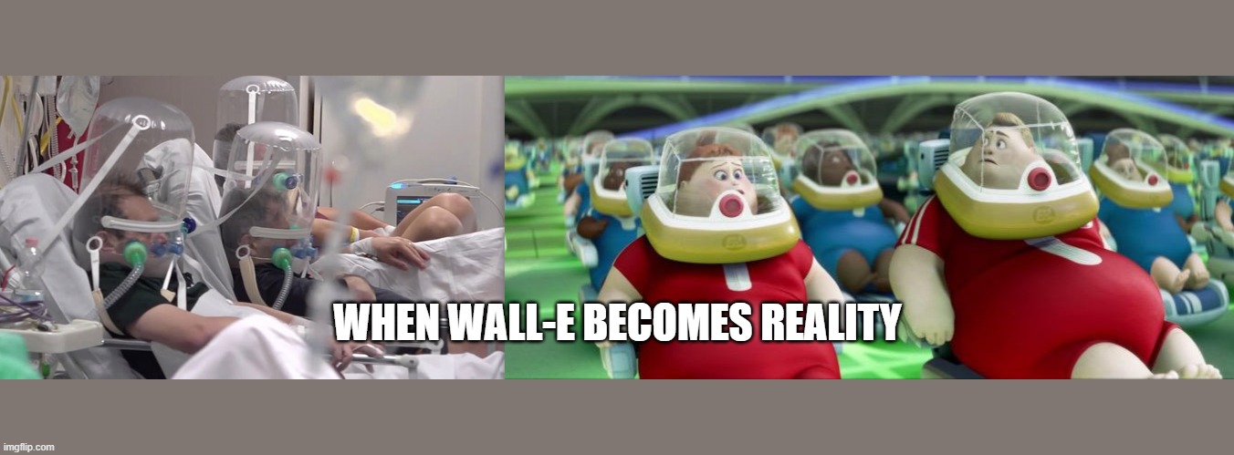 Corona meets Wall E |  WHEN WALL-E BECOMES REALITY | image tagged in covid-19,coronavirus,disney,social distancing | made w/ Imgflip meme maker