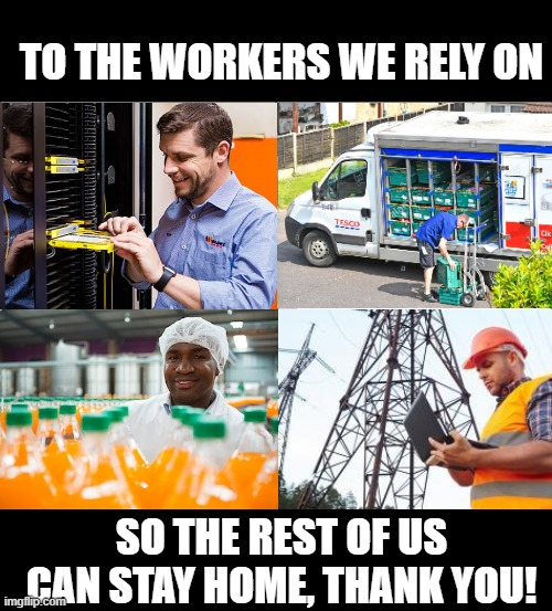4 panel comic |  TO THE WORKERS WE RELY ON; SO THE REST OF US CAN STAY HOME, THANK YOU! | image tagged in thank you,essential,workers,delivery,food | made w/ Imgflip meme maker