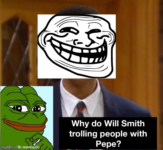 Will Smith trolling with Pepe | image tagged in pepe the frog,troll face,will smith,trolling,pepe | made w/ Imgflip meme maker