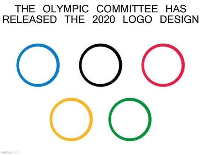 Olympics Social Distancing Flag 2020 |  THE OLYMPIC COMMITTEE HAS RELEASED THE 2020 LOGO DESIGN | image tagged in memes,olympics,coronavirus,corona,social distancing,covid-19 | made w/ Imgflip meme maker