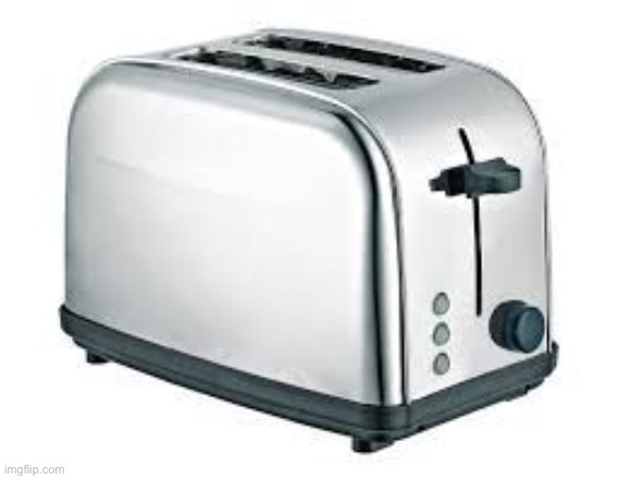 Toaster | image tagged in toaster | made w/ Imgflip meme maker