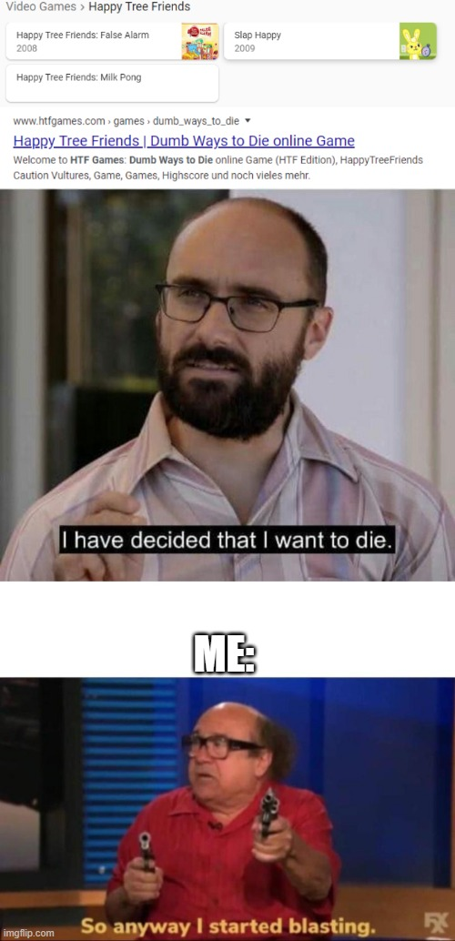 Image tagged in i have decided that i want to die - Imgflip