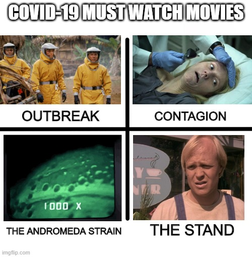 Quarantine TV | COVID-19 MUST WATCH MOVIES THE ANDROMEDA STRAIN THE STAND CONTAGION OUTBREAK | image tagged in memes,blank starter pack | made w/ Imgflip meme maker