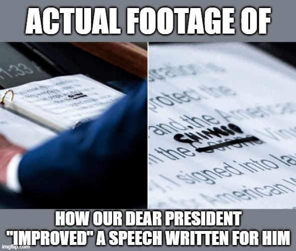 "No medical term is above President 45's prerogative to spin, deflect, distort, and shirk responsibility | ACTUAL FOOTAGE OF HOW OUR DEAR PRESIDENT ""IMPROVED"" A SPEECH WRITTEN FOR HIM 