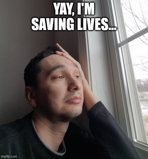 #thecaronablues stay at home selfie |  YAY, I'M SAVING LIVES... | image tagged in funny,selfie | made w/ Imgflip meme maker