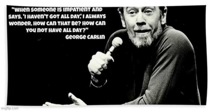The Incredible George Carlin :) | image tagged in memes,george carlin,quotes | made w/ Imgflip meme maker