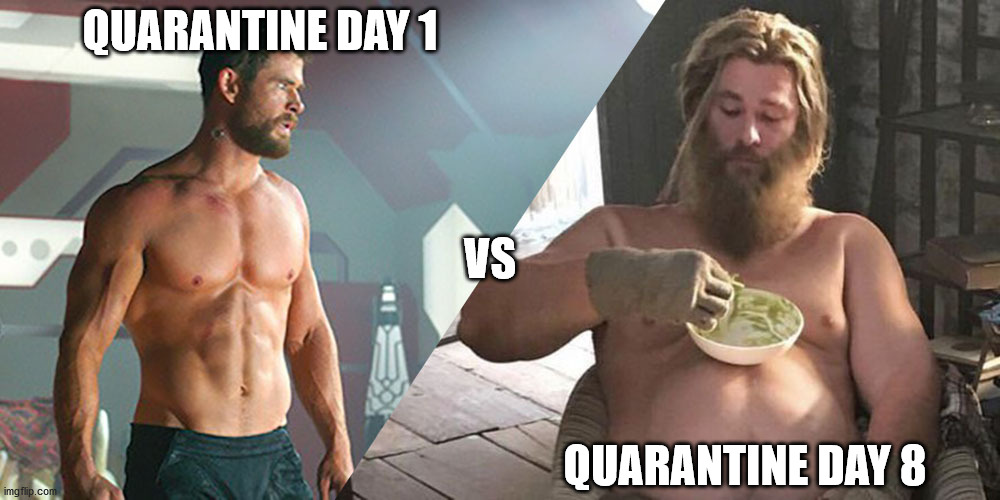 QUARANTINE DAY 1; VS; QUARANTINE DAY 8 | image tagged in quarantine,coronavirus,fitness,marvel comics,mcu,avengers | made w/ Imgflip meme maker