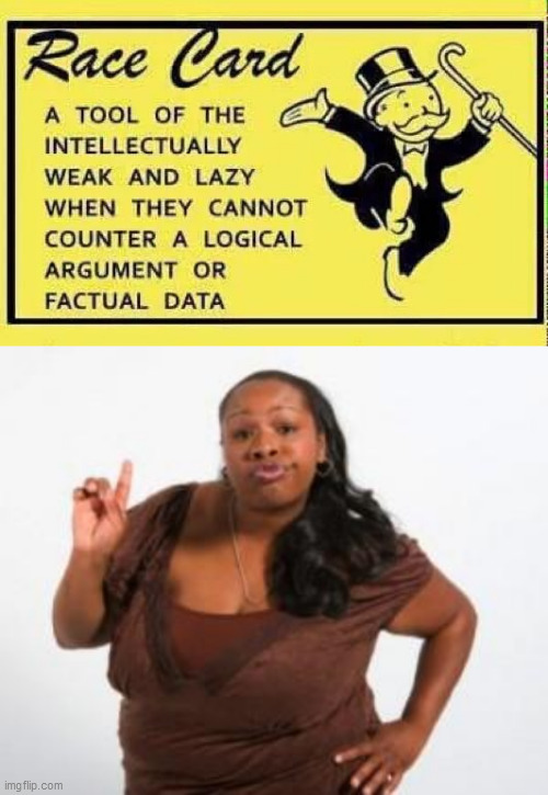 Image tagged in angry black woman,race - Imgflip