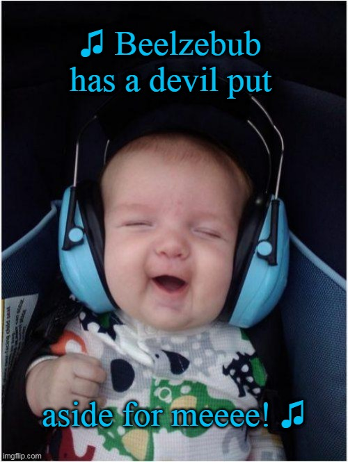 Rhapsody little Bohemian. |  ♫ Beelzebub has a devil put; aside for meeee! ♫ | image tagged in queen,music,classic rock,rock,funny baby | made w/ Imgflip meme maker