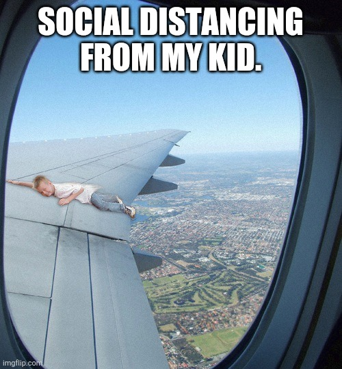 Social distancing on vacation | SOCIAL DISTANCING FROM MY KID. | image tagged in memes,social distancing | made w/ Imgflip meme maker