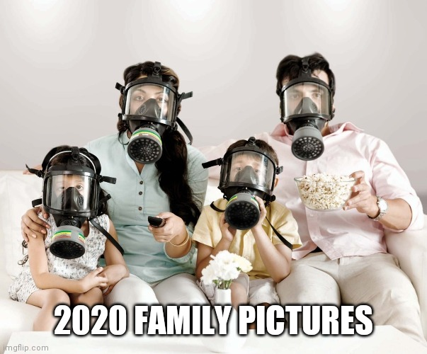 Gas Mask Family Movie |  2020 FAMILY PICTURES | image tagged in gas mask family movie | made w/ Imgflip meme maker