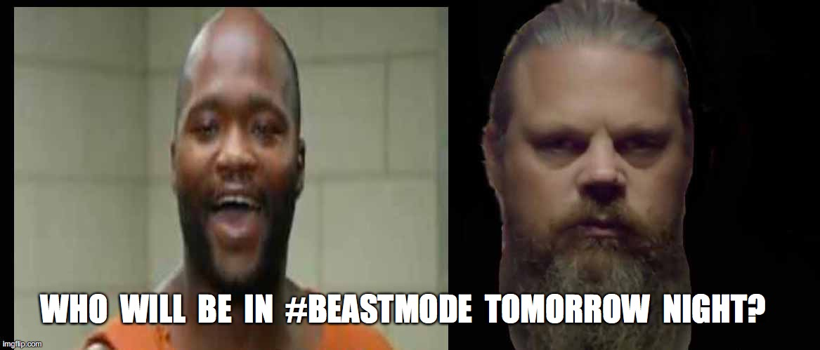 TONY DONOVAN 60 DAYS IN |  WHO  WILL  BE  IN  #BEASTMODE  TOMORROW  NIGHT? | image tagged in 60 days in,donovan 60 days in,donovan,tony 60 days in,aetv,beastmode | made w/ Imgflip meme maker