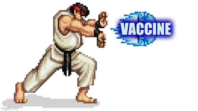 Ryu street fighter | VACCINE | image tagged in ryu street fighter | made w/ Imgflip meme maker