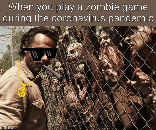 """Play a zombie apocalypse game during COVID-19 pandemic"" 