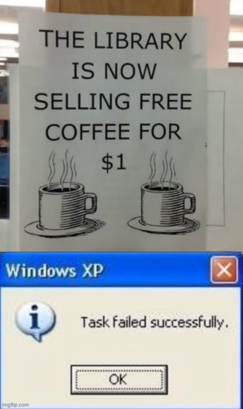 Free coffee | image tagged in dumb,memes,funny | made w/ Imgflip meme maker