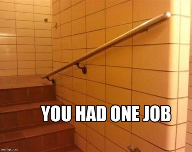 image tagged in funny meme,you had one job | made w/ Imgflip meme maker