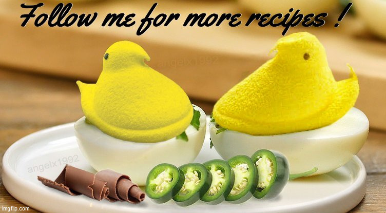 image tagged in easter,peeps,recipe,happy easter,candy,easter eggs | made w/ Imgflip meme maker