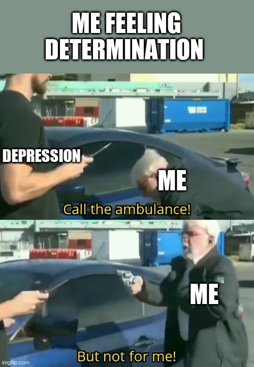 Call An Ambulance But Not For Me Imgflip Not sure where you live but where i'm from there is a pretty hefty fee for a ride in an ambulance. call an ambulance but not for me imgflip