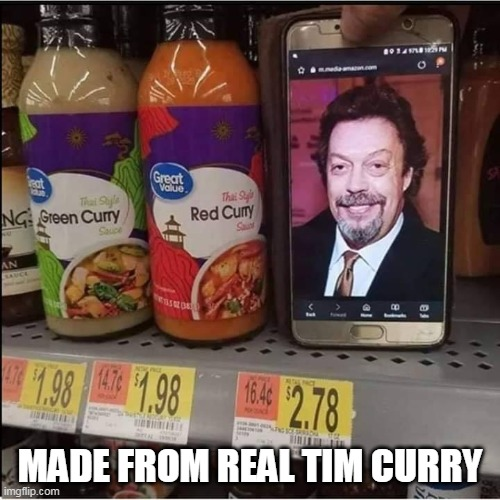 Eat IT |  MADE FROM REAL TIM CURRY | image tagged in memes,tim curry,curry,food,walmart,eating | made w/ Imgflip meme maker