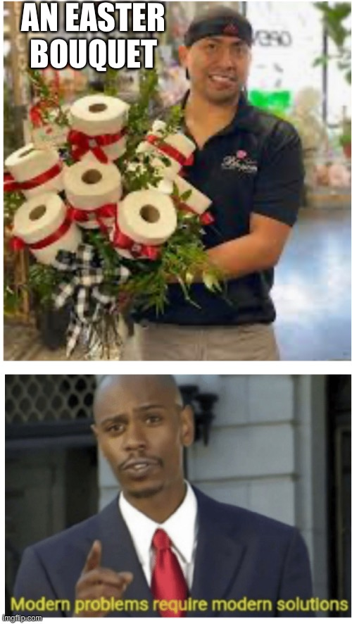 Show her how much you really care |  AN EASTER BOUQUET | image tagged in bouquet,dave chappelle | made w/ Imgflip meme maker