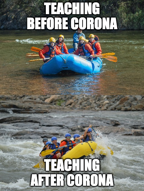 then and now |  TEACHING BEFORE CORONA; TEACHING AFTER CORONA | image tagged in teaching,challenge,up for the challenge | made w/ Imgflip meme maker