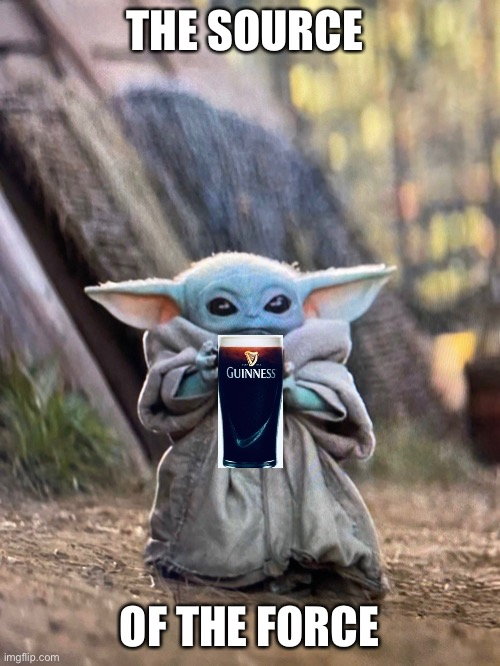 BABY YODA TEA |  THE SOURCE; OF THE FORCE | image tagged in baby yoda tea | made w/ Imgflip meme maker