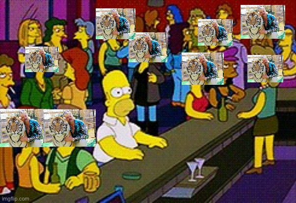 Social Media, when you're the only one not watching Tiger King. | image tagged in homer bar,tiger,king,joe,joe exotic | made w/ Imgflip meme maker