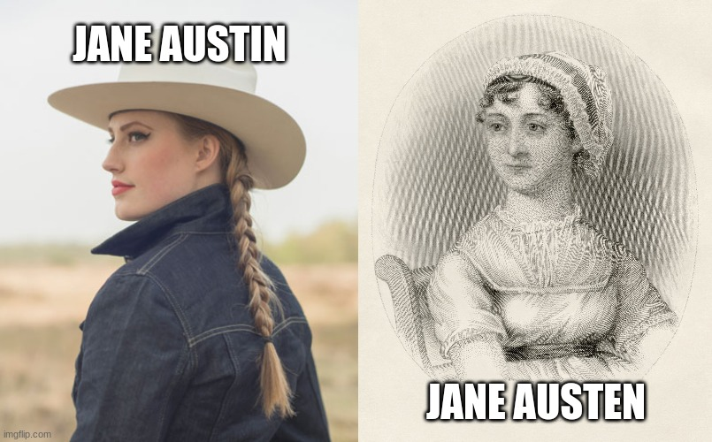 Austin/Austen |  JANE AUSTIN; JANE AUSTEN | image tagged in jane austen,bad grammar and spelling memes,books,literature | made w/ Imgflip meme maker