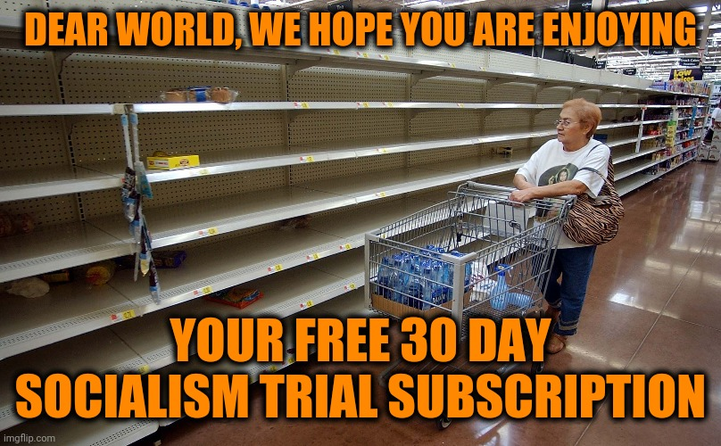 Would you like to know more? |  DEAR WORLD, WE HOPE YOU ARE ENJOYING; YOUR FREE 30 DAY SOCIALISM TRIAL SUBSCRIPTION | image tagged in socialism,communism,dank memes | made w/ Imgflip meme maker