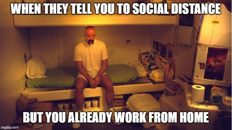 Work from home Prisoner!! | image tagged in social distance,work from home,prison,jail | made w/ Imgflip meme maker