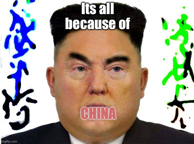tlumpy |  Its all because of; CHINA | image tagged in tlumpy | made w/ Imgflip meme maker