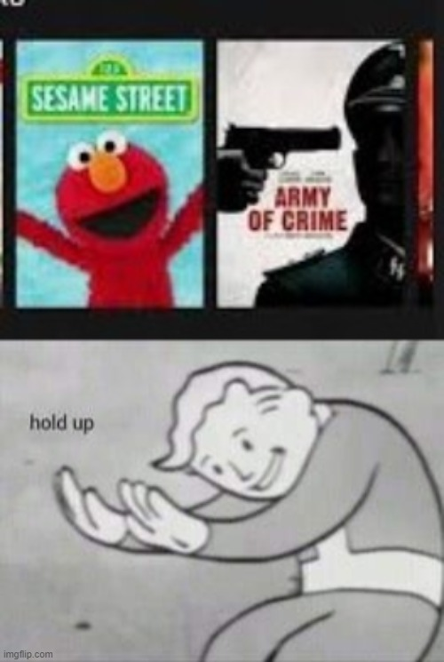 im scared of elmo now beause of netflix | image tagged in fallout hold up,memes,elmo | made w/ Imgflip meme maker