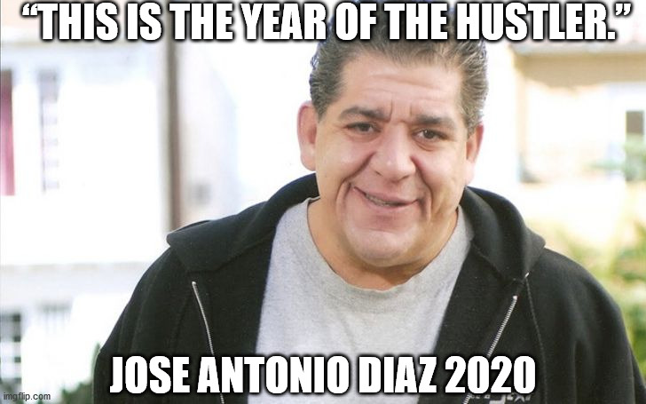 "Just Another Day For A Savage | ""THIS IS THE YEAR OF THE HUSTLER."" JOSE ANTONIO DIAZ 2020 